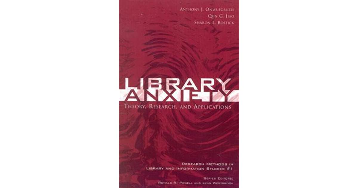 library anxiety theory research and applications
